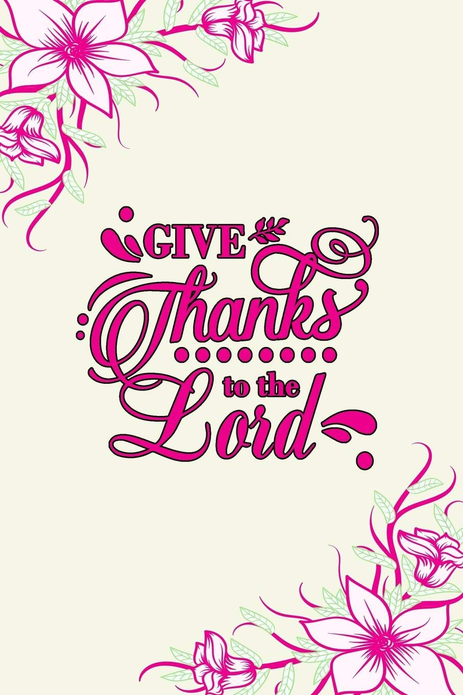 give thanks to the lord journal religious quotes in his
