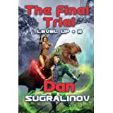 The Final Trial (Level Up +3): LitRPG Series