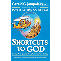 Shortcuts to God: Finding Peace Quickly Through Practical Spirituality (English Edition)