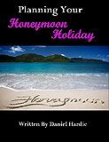 Planning your Honeymoon Holiday