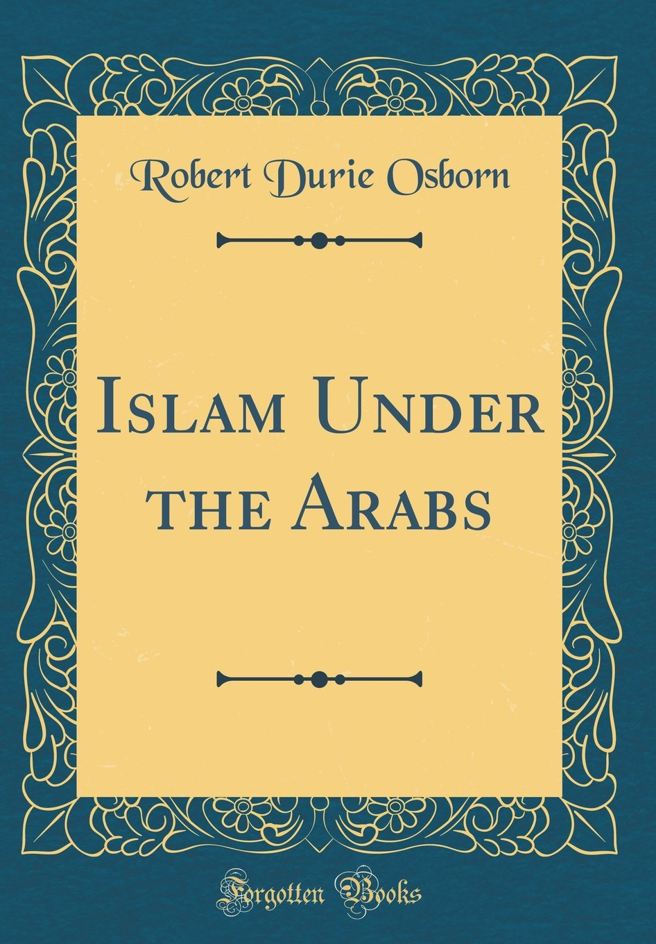 Download Islam Under the Arabs (Classic Reprint) pdf epub