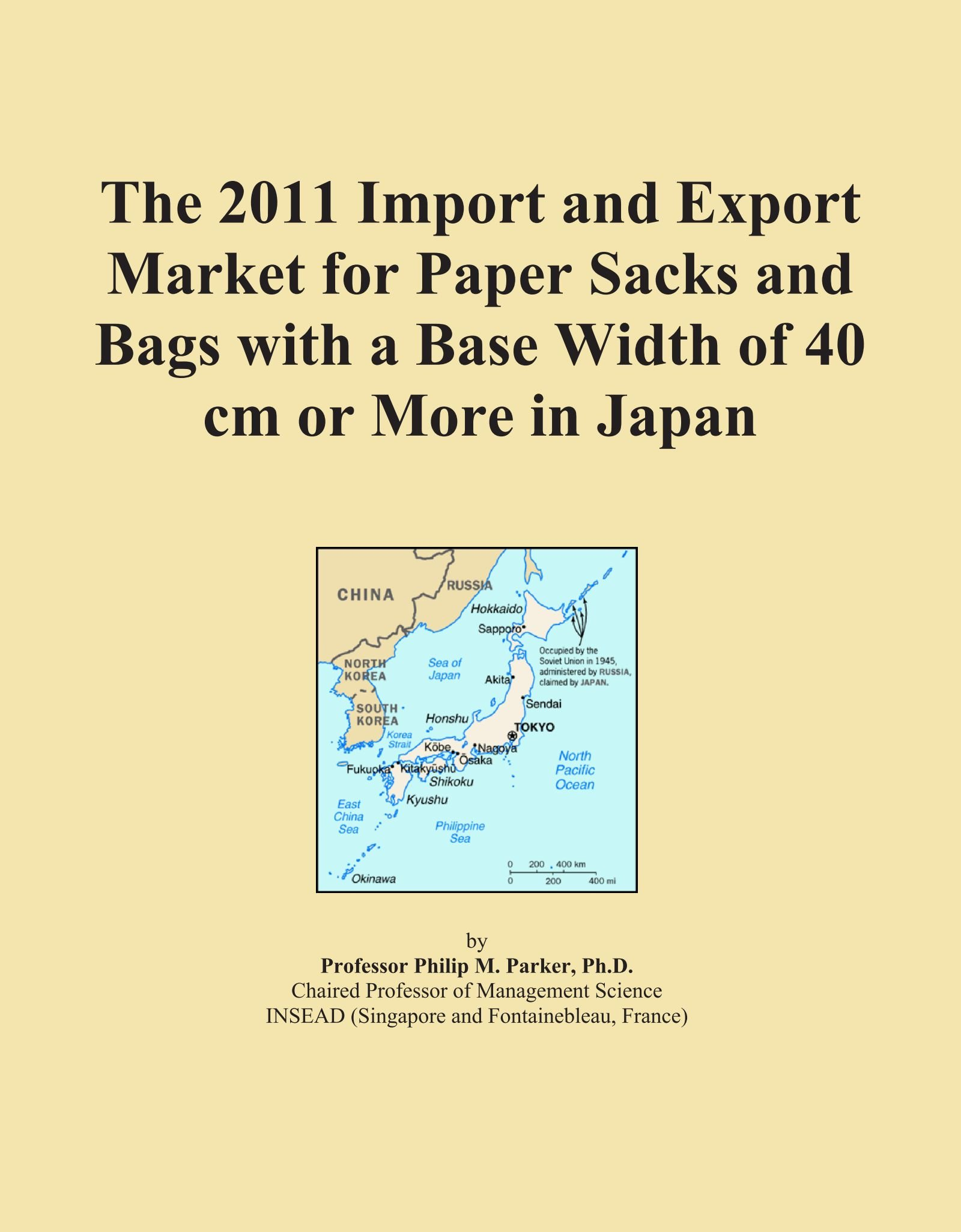 Download The 2011 Import and Export Market for Paper Sacks and Bags with a Base Width of 40 cm or More in Japan pdf epub