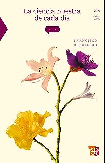 La ciencia nuestra de cada día (La Ciencia Para Todos nº 216) (Spanish