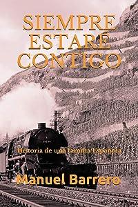 SIEMPRE ESTARÉ CONTIGO: Historia de una familia Española (Novelas de Epoca y Familia)