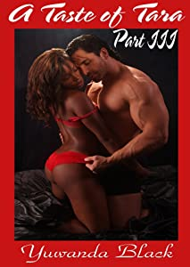 A Taste of Tara: Part III: An Erotic, BBW, BWWM Romance