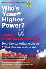 Who's Your Higher Power? Finding a God of Your Own Understanding Paperback