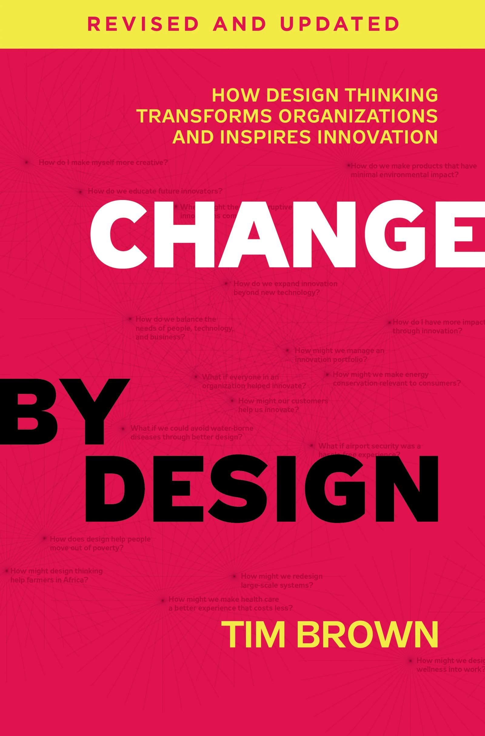 Change by Design, Revised and Updated: How Design Thinking Transforms Organizations and Inspires Innovation by HarperBusiness