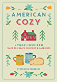American Cozy: Hygge-Inspired Ways to Create Comfort & Happiness
