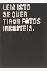 Leia Isto Se Quer Tirar Fotos Incríveis (Em Portuguese do Brasil) Paperback