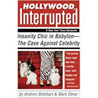 Hollywood, Interrupted: Insanity Chic in Babylon - the Case Against Celebrity