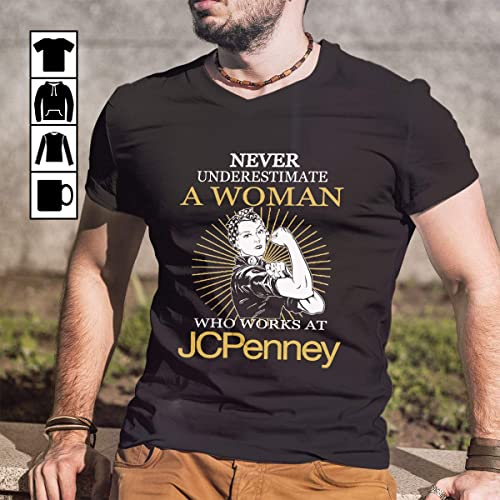 e0cecc9d Image Unavailable. Image not available for. Color: Nasty Woman JCPenney  Never Underestimate Woman Works At JCPenney T Shirt Long Sleeve Sweatshirt  ...