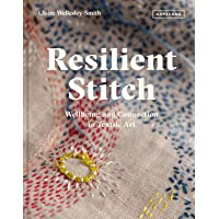 Resilient Stitch: Wellbeing and Connection in Textile Art