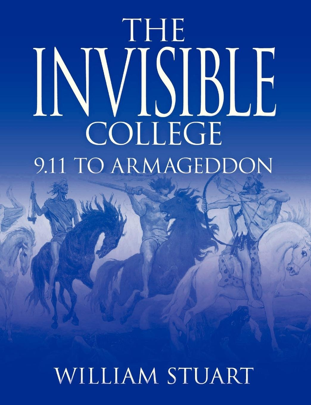 Download The Invisible College: 9.11 to Armageddon ebook