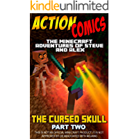 Action Comics: The Minecraft Adventures of Steve and Alex: The Cursed Skull - Part One (Minecraft Steve and Alex Adventures Book 15)