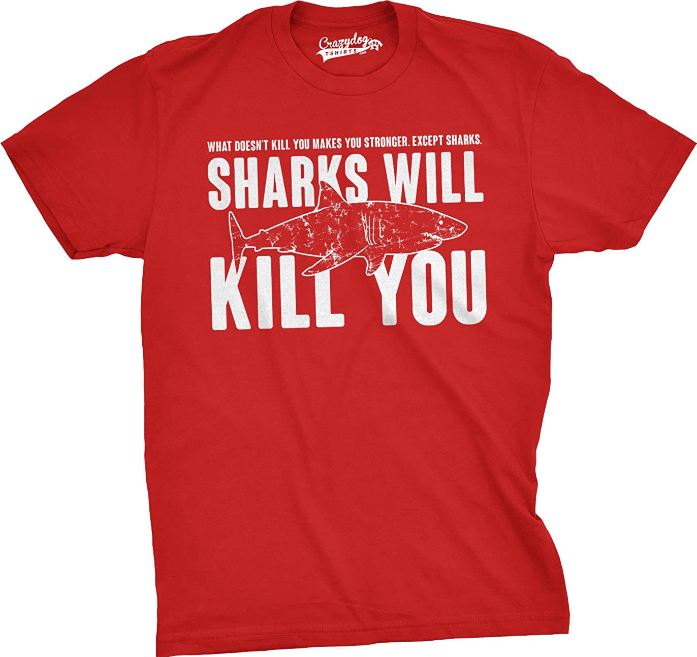 718fb635a Amazon.com: Mens Sharks Will Kill You Funny T Shirt Sarcasm Novelty  Offensive Tee for Guys: Clothing