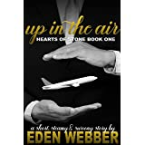 Up In the Air: A Millionaire CEO & Single Mom Romance Novella (Hearts of Stone Book 1)