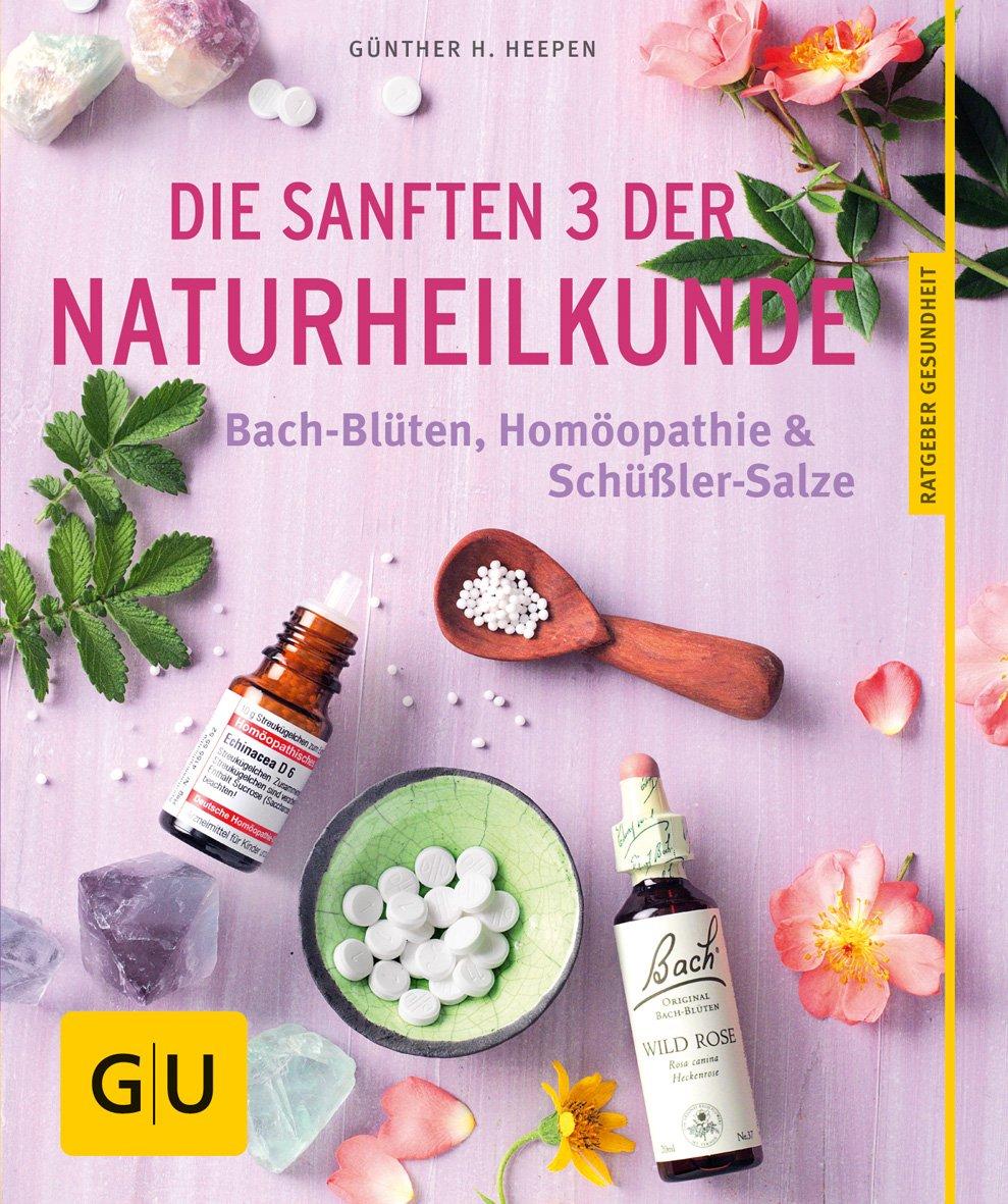 Die Sanften 3 Der Naturheilkunde  Bach Blüten Homöopathie And Schüßler Salze