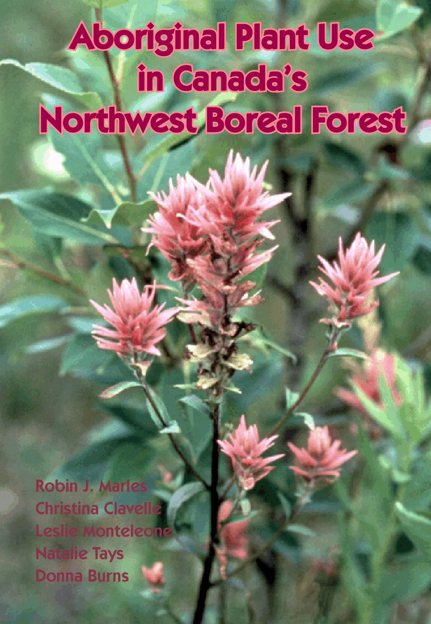 Aboriginal Plant Use in Canada's Northwest Boreal Forest pdf