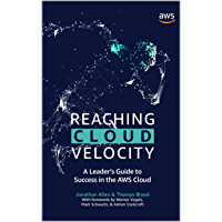 Reaching Cloud Velocity: A Leader's Guide to Success in the AWS Cloud (English Edition)