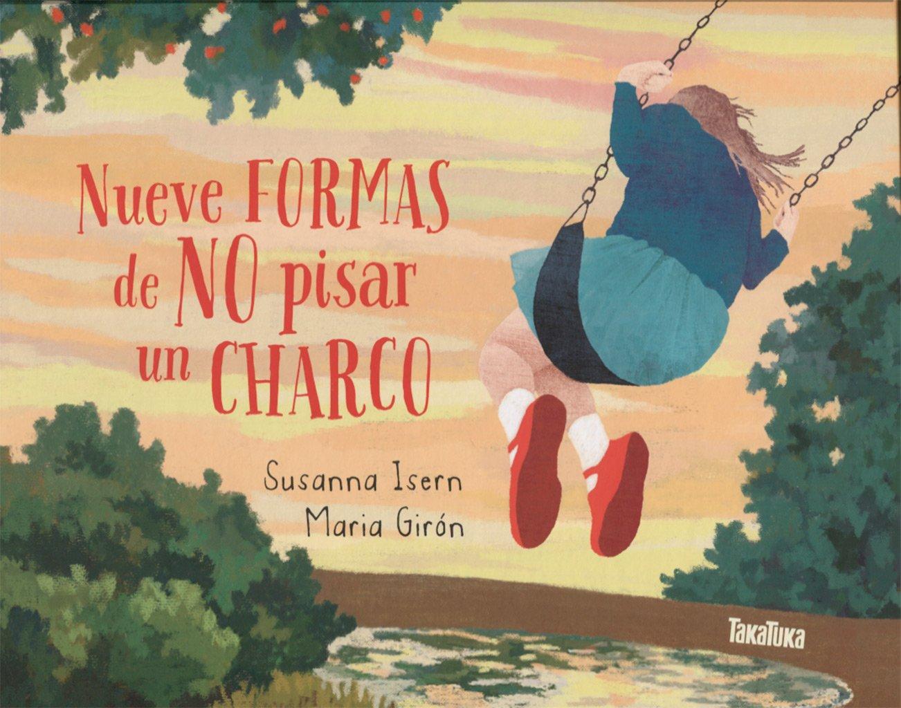 Nueve formas de no pisar un charco (Spanish Edition): Susanna Isern, Takatuka, María Girón: 9788416003815: Amazon.com: Books