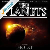 Holst: The Planets - The Complete Suite (Mars, Venus, Mercury, Jupiter, Saturn, Uranus, Neptune)