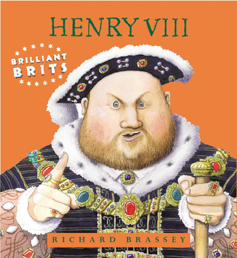 Brilliant Brits: Henry VIII