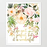 """Eleville """"8X10 Life isn't perfect, but it is wonderful Real Gold Foil and Floral Watercolor Art Print (Unframed) Housewarming Gift Modern Typographic Motivational Birthday Wedding WG080"""""""