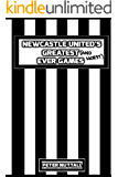 Newcastle United's Greatest Ever Games
