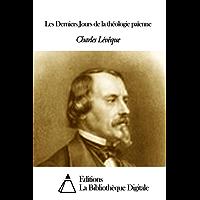 Les Derniers Jours de la théologie païenne (French Edition)