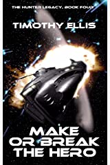 Make or Break the Hero (The Hunter Legacy Book 4) Kindle Edition