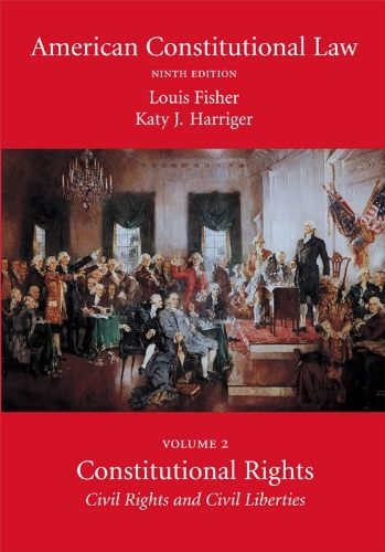 American Constitutional Law, Volume Two: Constitutional Rights: Civil Rights And Civil Liberties