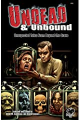 Undead & Unbound: Unexpected Tales From Beyond the Grave (Chaosium Fiction) Mass Market Paperback