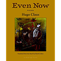 Even Now: Poems by Hugo Claus (English Edition)