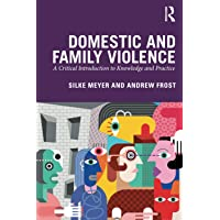 Domestic and Family Violence: A Critical Introduction to Knowledge and Practice