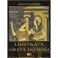 Lisístrata - A Greve do Sexo [Ilustrado]