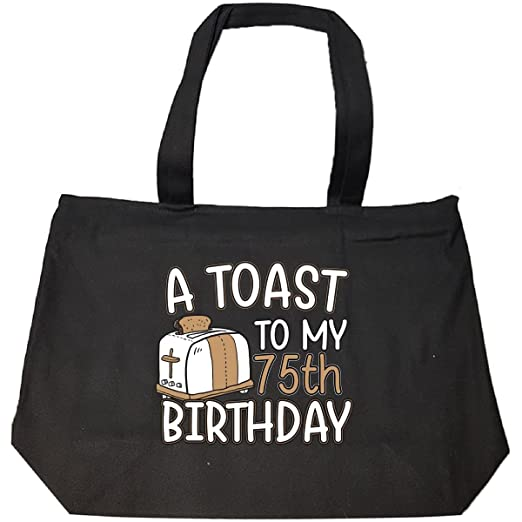Image Unavailable Not Available For Color A Toast To My 75th Birthday Funny Gift Idea 75