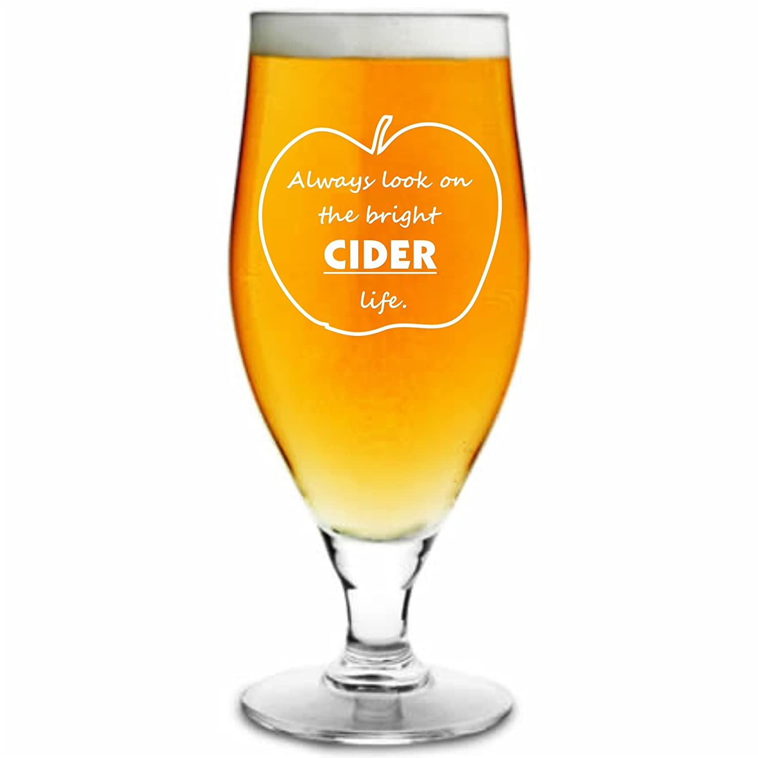 """Always Look on The Bright Cider Life"" Stemmed Cider Glass Lapal Dimension"