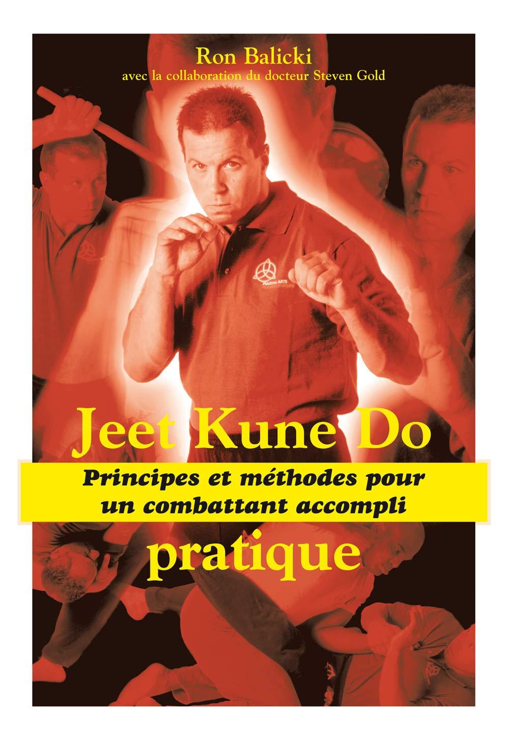 Jeet Kune Do pratique : Principes et méthodes pour un ...