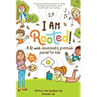 I Am Rooted!: Growing Biblical Roots in Kids Through Devotional and Gratitude Journaling.