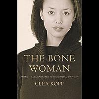 The Bone Woman: Among the Dead in Rwanda, Bosnia, Croatia and Kosovo (English Edition)