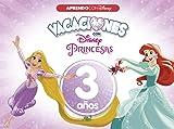 Vacaciones con las Princesas Disney. 3 años (Aprendo con Disney)