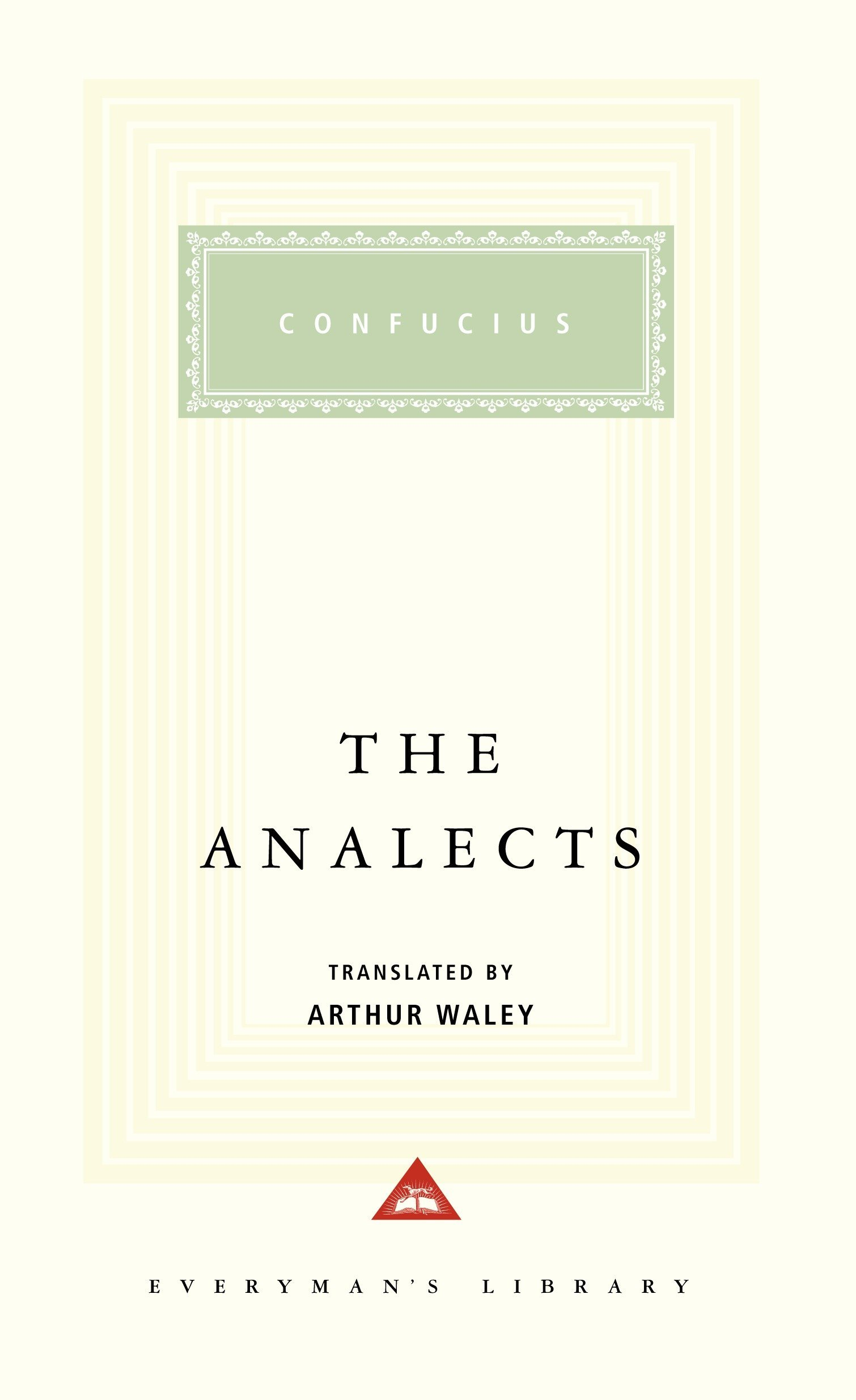 The Analects (Everyman's Library): Confucius, Arthur Waley: 9780375412042:  Amazon.com: Books