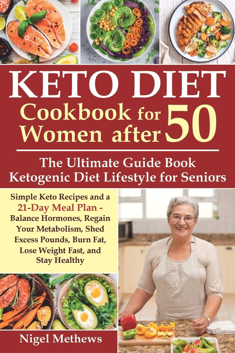Keto Diet Cookbook for Women after 50: The Ultimate Guide Book Ketogenic Diet Lifestyle for Seniors.Simple Keto Recipes and 21-Day Meal Plan - Balance Hormones, Regain Your Metabolism and Stay Healthy 1