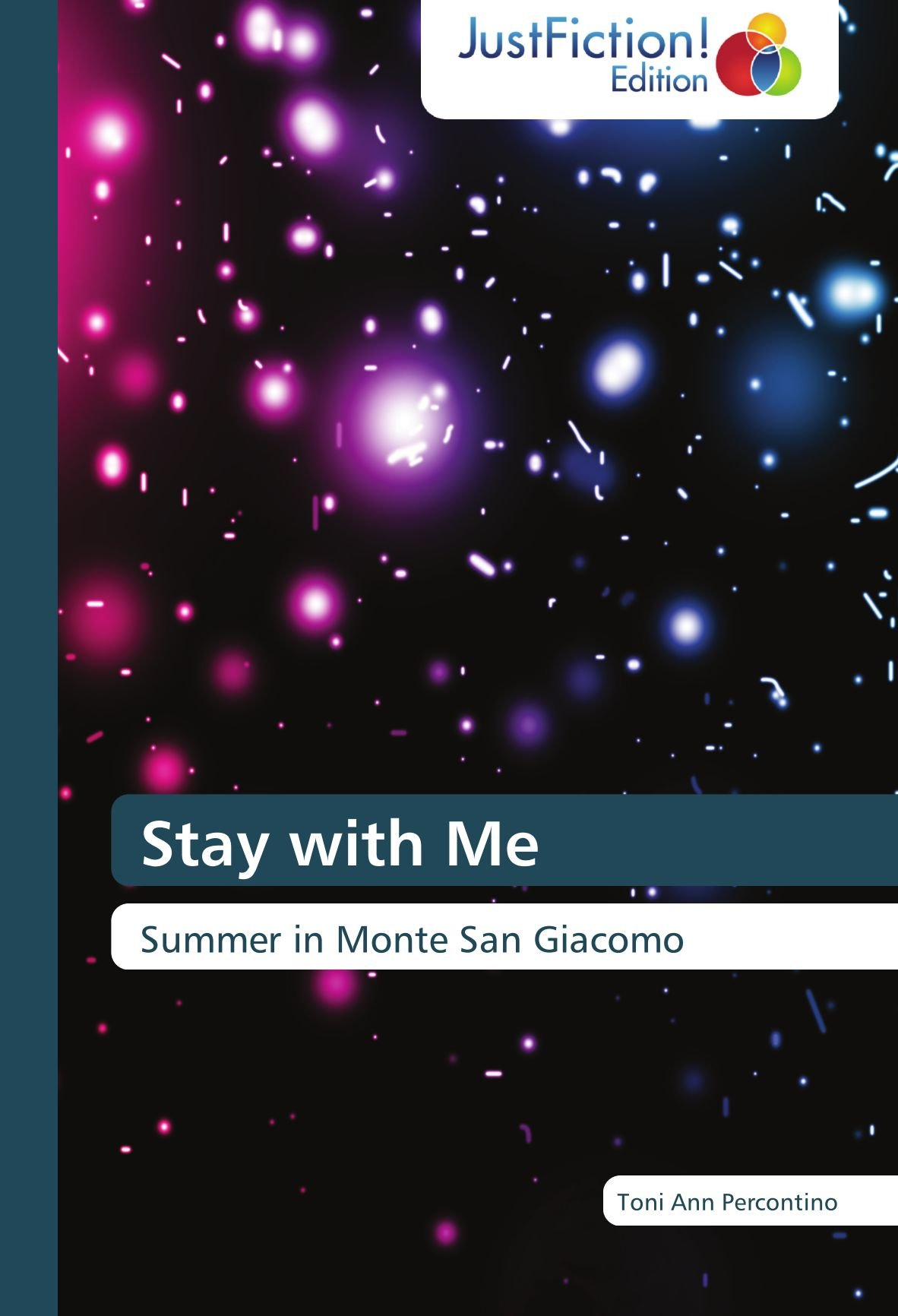 Stay with Me: Summer in Monte San Giacomo: Toni Ann Percontino