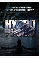 Hydrophobia: Charity Anthology for Victims of Hurricane Harvey Kindle Edition