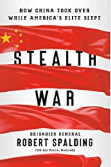 Stealth War: How China Took Over While America's Elite Slept Kindle Edition