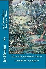 An Australian Dinosaur Tour (Around The Campfire Book 1) Kindle Edition