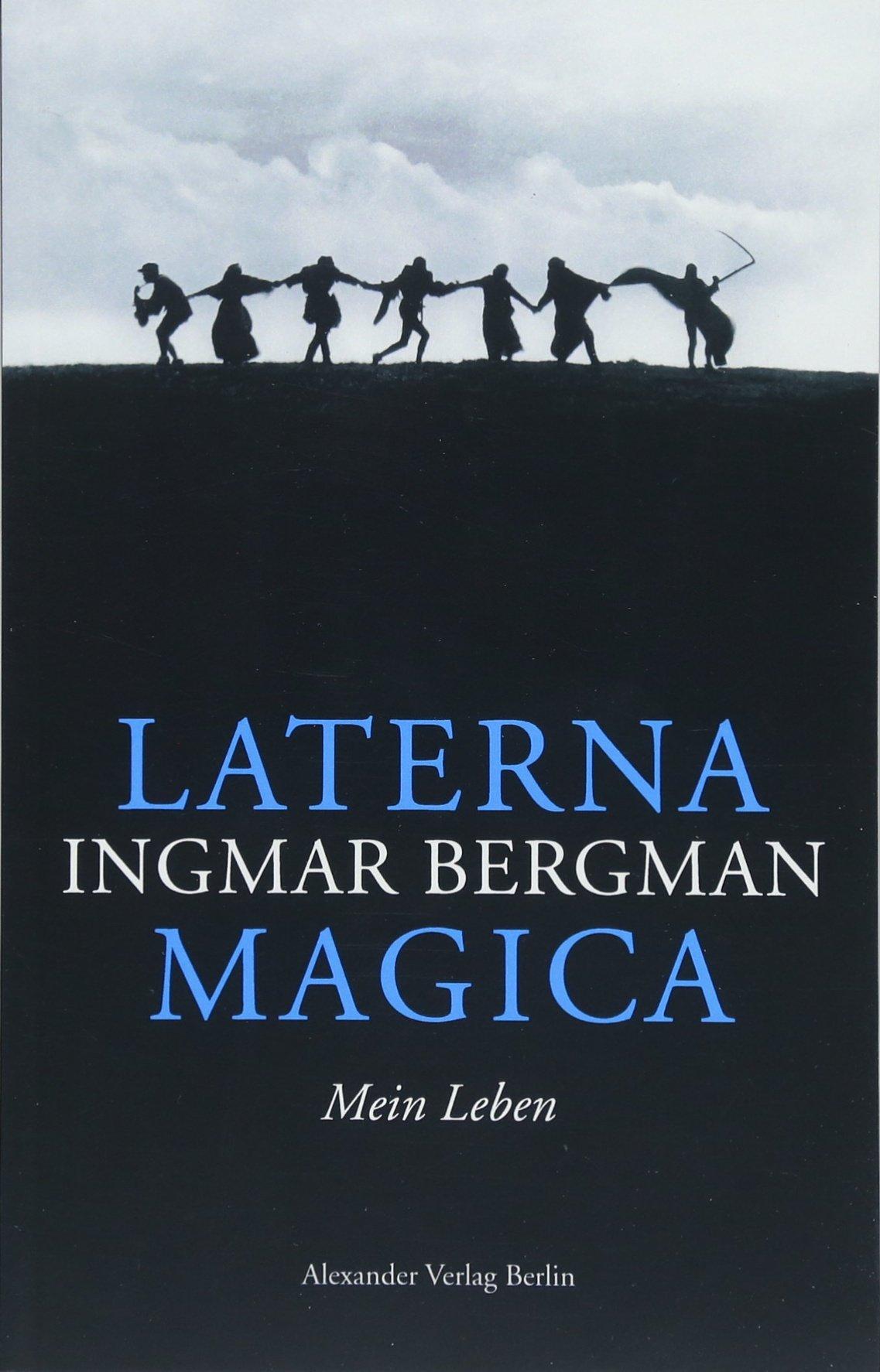 Laterna Magica: Mein Leben Taschenbuch – 28. Mai 2018 Ingmar Bergman Jean-Claude Carrière Hans-Joachim Maas Alexander