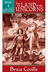 INTO THE LAND OF THE UNICORNS (The Unicorn Chronicles Book 1) Kindle Edition
