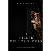 Il Killer Dell'orologio (Un Mistero di Riley Paige—Libro 4) (Italian Edition)